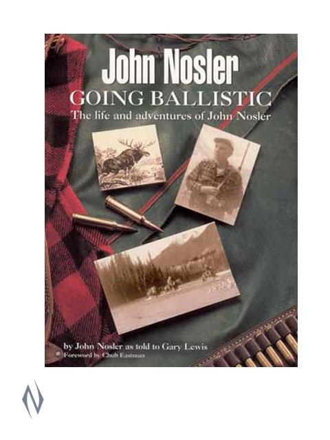 JOHN NOSLER GOING BALLISTIC BOOK Image